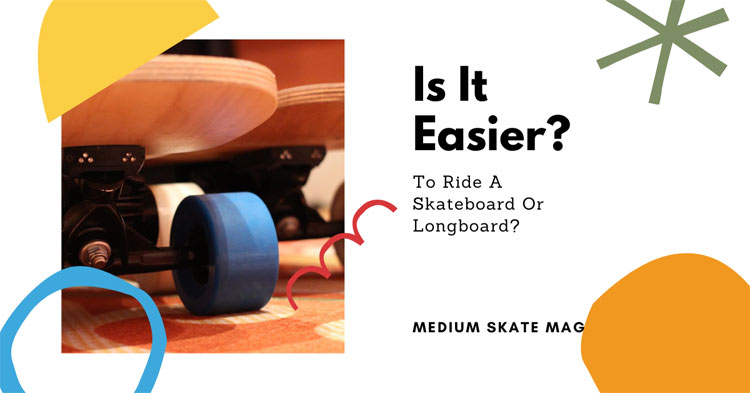 Is-It-Easier-To-Ride-A-Skateboard-Or-Longboard