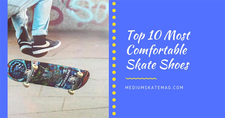 Top-10-Most-Comfortable-Skate-Shoes